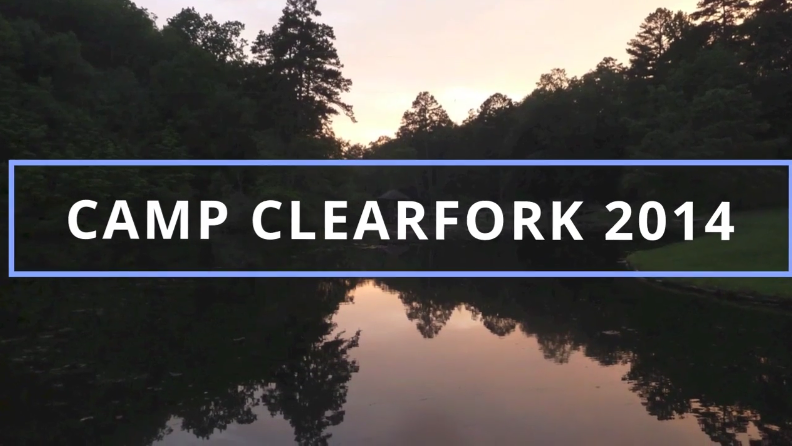 Camp Clearfork 2014
